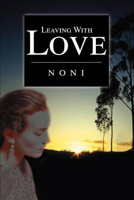 Leaving with Love by Noni