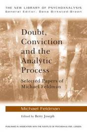 Doubt, Conviction and the Analytic Process by Michael Feldman