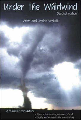 Under the Whirlwind: Everything You Need to Know About Tornadoes But Didn't Know Who to Ask by Arjen Verkaik image