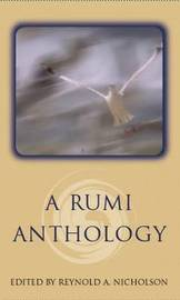 A Rumi Anthology by Jelaluddin Rumi