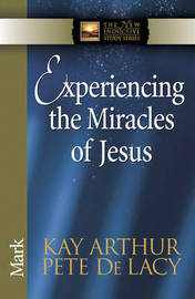 Experiencing the Miracles of Jesus by Kay Arthur image