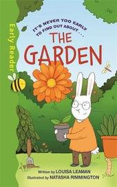 Early Reader Non Fiction: The Garden by Louisa Leaman
