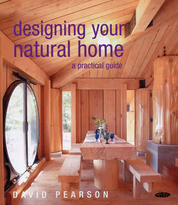 Designing Your Natural Home by David Pearson