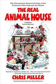"The Real ""Animal House"" by Chris Miller"