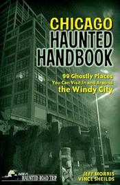 Chicago Haunted Handbook by Jeff Morris
