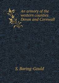 An Armory of the Western Counties Devon and Cornwall by S Baring.Gould