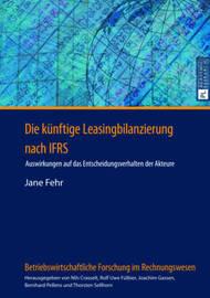 Die Kuenftige Leasingbilanzierung Nach Ifrs by Jane Fehr