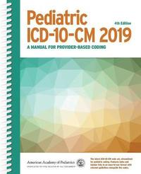 Pediatric ICD-10-CM 2019 by American Academy of Pediatrics Committee on Coding and Nomenclature