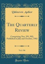 The Quarterly Review, Vol. 196 by Unknown Author image