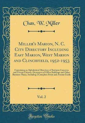 Miller's Marion, N. C. City Directory Including East Marion, West Marion and Clinchfield, 1952-1953, Vol. 2 by Chas W Miller