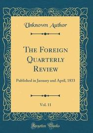 The Foreign Quarterly Review, Vol. 11 by Unknown Author