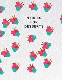 Recipes for Desserts by World of Notebooks