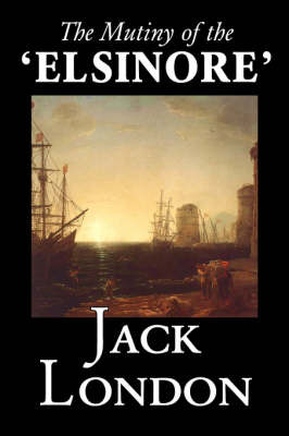 The Mutiny of the 'Elsinore' by Jack London image