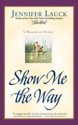 Show Me the Way by Jennifer Lauck image