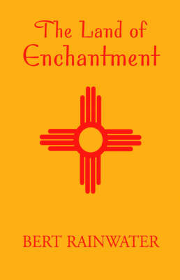 The Land of Enchantment by Bert Rainwater image