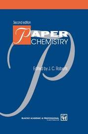Paper Chemistry by J.C. Roberts