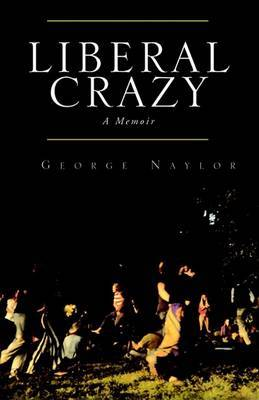 Liberal Crazy by George Naylor image