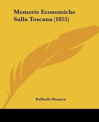 Memorie Economiche Sulla Toscana (1855) by Raffaello Busacca image