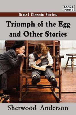 Triumph of the Egg and Other Stories by Sherwood Anderson