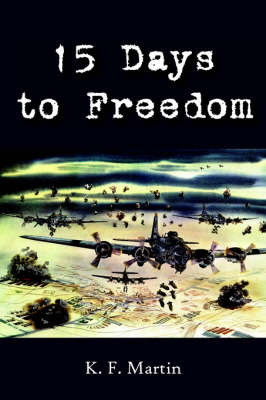 15 Days to Freedom by K.F. Martin