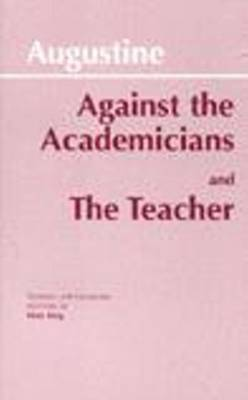 Against the Academicians and The Teacher by Edmund Augustine