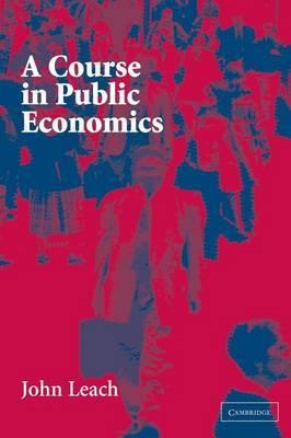 A Course in Public Economics by John Leach image