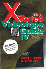 X-Rated Videotape Guide: Over 1100 Reviews of 1992-1993 Adult Movies: No. 4 by Robert H. Rimmer image