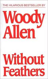 Without Feathers by Woody Allen image