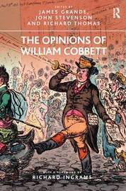 The Opinions of William Cobbett by James Grande