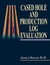 Cased Hole and Production Log Evaluation by James Smolen image