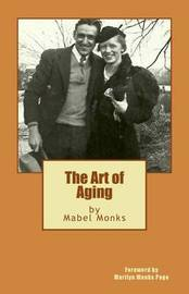 The Art of Aging by Mabel Monks