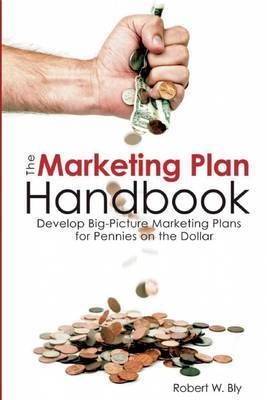 The Marketing Plan Handbook by Robert W Bly image