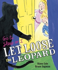 Go to Sleep or I Let Loose the Leopard by Steve Cole
