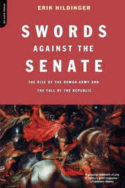 Swords Against The Senate by Erik Hildinger