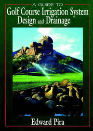 Golf Course Irrigation System Design and Drainage by Edward Pira image