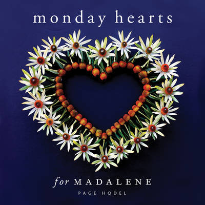 Monday Hearts for Madalene by Page Hodel