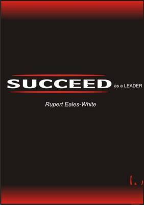 Succeed as a Leader by Rupert Eales-White image