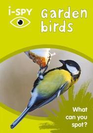 i-SPY Garden Birds by I Spy