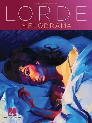 Lorde - Melodrama by Lorde