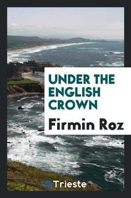 Under the English Crown by Firmin Roz image