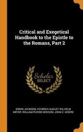 Critical and Exegetical Handbook to the Epistle to the Romans, Part 2 by Edwin Johnson