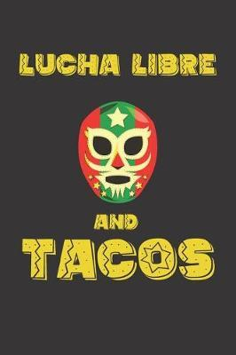 Lucha Libre and Tacos by Fiesta Mexicana Co