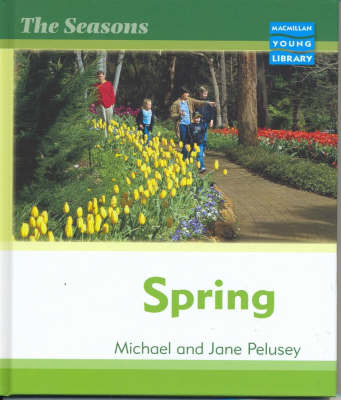 Seasons Spring Macmillan Library by Michael Pelusey image