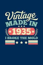 Vintage Made In 1935 I Broke The Mold by Vintage Birthday Press image