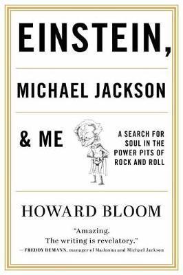 Einstein, Michael Jackson & Me by Howard Bloom