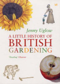 A Little History Of British Gardening by Jenny Uglow image