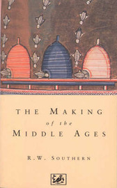 The Making of the Middle Ages by R.W. Southern