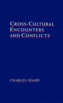 Cross-Cultural Encounters and Conflicts by Charles Issawi image