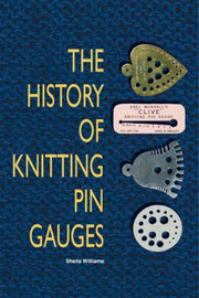 The History of Knitting Pin Gauges by Sheila Williams image