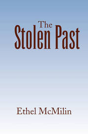 The Stolen Past by Ethel McMilin image